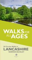 Buckley, Norman, Buckley, June - Walks for All Ages in Lancashire: 20 Circular Walks in Lancashire - 9781902674803 - V9781902674803