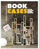 Drouet, Aurélie - Bookcases: from Salvage to Storage: 14 DIY Designer Projects - 9781902686820 - V9781902686820