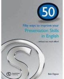 Dignen, Bob - 50 Ways to Improve Your Presentation Skills in English - 9781902741864 - V9781902741864