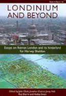 - Londinium and Beyond: Essays on Roman London and its Hinterland for Harvey Sheldon (CBA Research Report) - 9781902771724 - V9781902771724