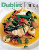 Paul Rankin - Dublin Dining: New Recipes from Dublin's Finest Chefs - 9781902927374 - KEX0210516