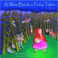 Matthew Fitt, James Robertson - A Wee Book O Fairy Tales in Scots (Itchy Coo) - 9781902927800 - V9781902927800