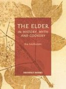 Loohuizen, Ria - The Elder: In History, Myth and Cookery (None) - 9781903018316 - V9781903018316