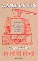Wilson, C. Anne - Water of Life: A History of Wine-Distilling And Spirits; 500 BC - AD 2000 - 9781903018460 - V9781903018460