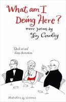 Cowley, Liz - What am I Doing Here? - 9781903071274 - V9781903071274
