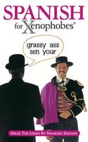 Launay, Drew - Spanish for Xenophobes (Xenophobe's Guide) - 9781903096192 - V9781903096192