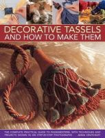 Crutchley, Anna - Decorative Tassels and How to Make Them - 9781903141427 - V9781903141427