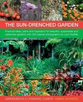 Edwards, Ambra - Gardening in a Changing Climate: Inspiration and practical ideas for creating sustainable, waterwise and dry gardens, with projects, planting plans and more than 400 photographs - 9781903141625 - V9781903141625