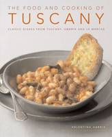Brigdale, Martin, Harris, Valentina - The Food and Cooking of Tuscany: Classic Dishes from Tuscany, Umbria and La Marche - 9781903141748 - V9781903141748