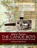 Dunnett, Alastair, Dunnett, Ninian - The Canoe Boys - 9781903238998 - KTG0021633
