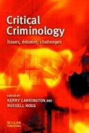 . Ed(s): Hogg, Russell; Carrington, Kerry - Critical Criminology - 9781903240687 - V9781903240687