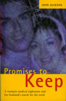 Gleeson, John - Promises to Keep: One Woman's Medical Nightmare and Her Husband's Search for the Truth - 9781903305027 - KRF0036993