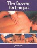Baker, Julian - The Bowen Technique - 9781903333068 - V9781903333068