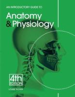 Louise Tucker - Introductory Guide to Anatomy & Physiology - 9781903348345 - V9781903348345