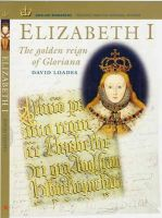 Loades, David - Elizabeth I: The Golden Reign of Gloriana (English Monarchs-Treasures from the National Archives) - 9781903365434 - V9781903365434