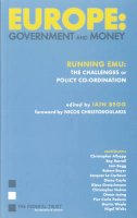 Begg, Iain - Europe: Government and Money: Running EMU: The Challenges of Policy Coordination - 9781903403358 - V9781903403358