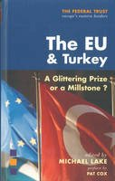 Lake, Michael - The EU and Turkey: A Glittering Prize or a Millstone? (Federal Trust) - 9781903403754 - V9781903403754