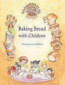 Warren Lee Cohen - Baking Bread With Children (Crafts Series) - 9781903458600 - V9781903458600