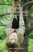 Goddard Blythe, Sally - The Well Balanced Child - 9781903458631 - V9781903458631