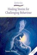 Susan Perrow - Healing Stories for Challenging Behaviour - 9781903458785 - V9781903458785