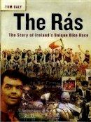 Daly, Tom - The Rás: Ireland's Unique Bike Race 1953-2003 - 9781903464373 - KLJ0014892