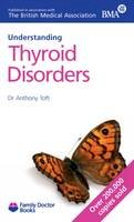 Anthony Toft - Understanding Thyroid Disorders - 9781903474198 - KYB0000557