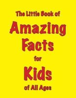 Ellis, Martin - The Little Book of Amazing Facts for Kids of All Ages - 9781903506394 - V9781903506394