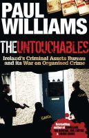 Williams, Paul - The Untouchables: Ireland's Criminal Assets Bureau and Its War on Organised Crime - 9781903582640 - KIN0004461