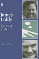 Brian Arkins - James Liddy: A Critical Study - 9781903631072 - 9781903631072