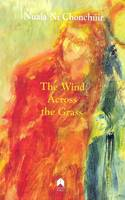 Nuala Ni Chonchuir - The Wind Across The Grass - 9781903631362 - 9781903631362