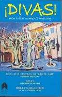 Brennan, Deirdre, Medbh, Maighread, Ni Chonchuir, Nuala - Divas!:  An Anthology of New Irish Women's Writing - 9781903631409 - KEX0281184