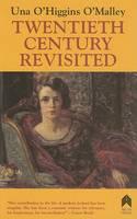O'Malley, Una O'Higgins - Twentieth Century Revisited - 9781903631430 - 9781903631430