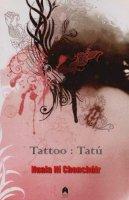 Ni Chonchuir, Nuala - Tattoo: Tatu - 9781903631607 - 9781903631607