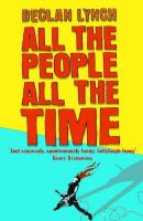Lynch, Declan - All the People, All the Time - 9781903650288 - KAK0000733