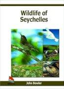 Bowler, John - Wildlife of Seychelles - 9781903657140 - V9781903657140