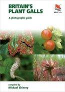 Chinery, Michael - Britain's Plant Galls - 9781903657430 - V9781903657430