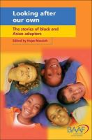 hope-ed-massiah - Looking After Our Own: The Stories of Black and Asian Adopters - 9781903699706 - KEX0233284