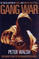 Walsh, Peter - Gang War: The Inside Story of the Manchester Gangs - 9781903854297 - V9781903854297