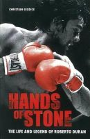 Christian Giudice - Hands of Stone: The Life and Legend of Roberto Duran - 9781903854754 - V9781903854754