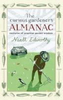 Niall Edworthy - The Curious Gardener's Almanac: Centuries of Practical Garden Wisdom - 9781903919903 - V9781903919903