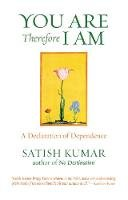 Kumar, Satish - You are Therefore I am - 9781903998182 - V9781903998182