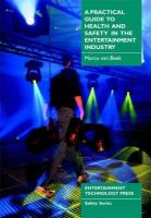 Van Beek, Marco - Practical Guide to Health and Safety in the Entertainment Industry - 9781904031048 - V9781904031048