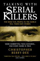 Christopher Berry-Dee - Talking with Serial Killers - 9781904034537 - KHN0000538