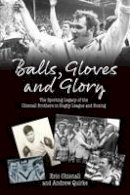Chisnall, Eric; Quirke, Andrew - Balls, Gloves and Glory - 9781904091714 - V9781904091714