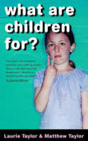 Laurie Taylor, Matthew Taylor - What Are Children For? - 9781904095255 - KNW0010625