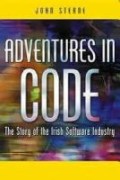 John Sterne - Adventures in Code: The Story of the Irish Software Industry - 9781904148593 - KNW0005426