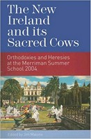 Jim Malone (Editor) - The New Ireland and Its Sacred Cows:  Orthodoxies and Heresies from the Merriman Summer School, 2004 - 9781904148678 - KHS1015416