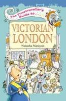Narayan, Natasha - The Timetraveller's Guide to Victorian London - 9781904153115 - V9781904153115