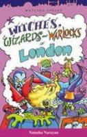 Narayan, Natasha - Witches, Wizards and Warlocks of London - 9781904153122 - V9781904153122