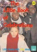 Roper, Dawn - Little Book of Celebrations (Little Books at Home S.) - 9781904187592 - V9781904187592